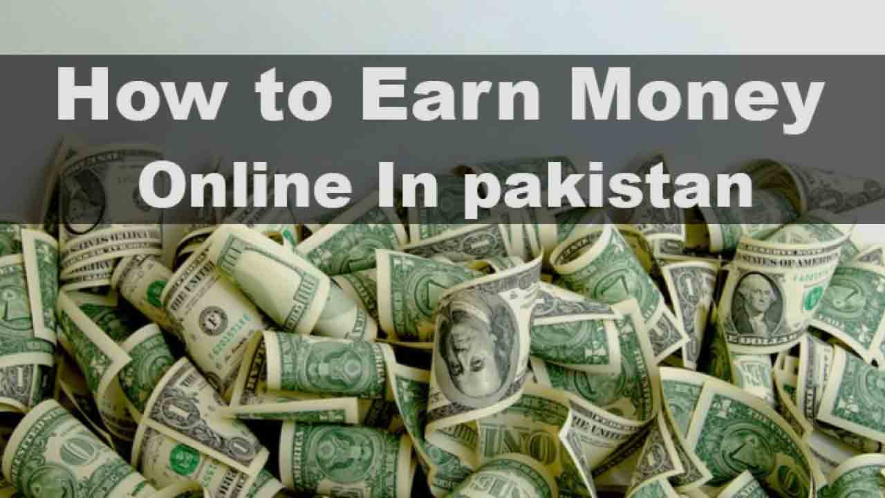 How to earn money online in Pakistan?