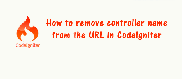 How to hide controller name in CodeIgniter url?