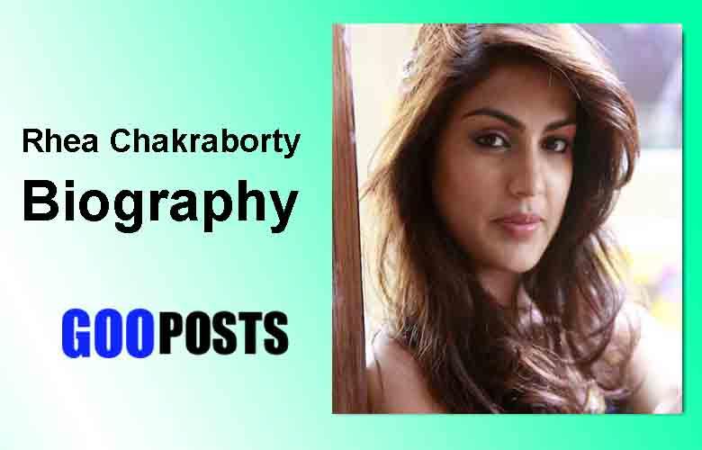 Rhea Chakraborty Biography, Age, Boyfriend, Family, Biography & More